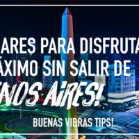 5 lugares para disfrutar al máximo sin salir de Buenos Aires