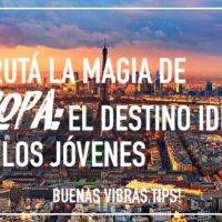 Disfrutá la magia de Europa: el destino ideal para los jóvenes