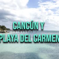 Aventura en Cancún y Playa del Carmén